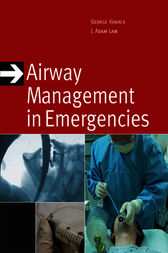 Airway Management in Emergencies by George Kovacs