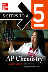 5 Steps to a 5 AP Chemistry, 2008-2009 Edition by John T. Moore