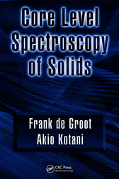 Core Level Spectroscopy of Solids by Frank de Groot