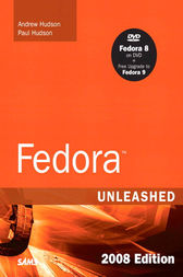 Fedora Unleashed, 2008 Edition by Andrew Hudson
