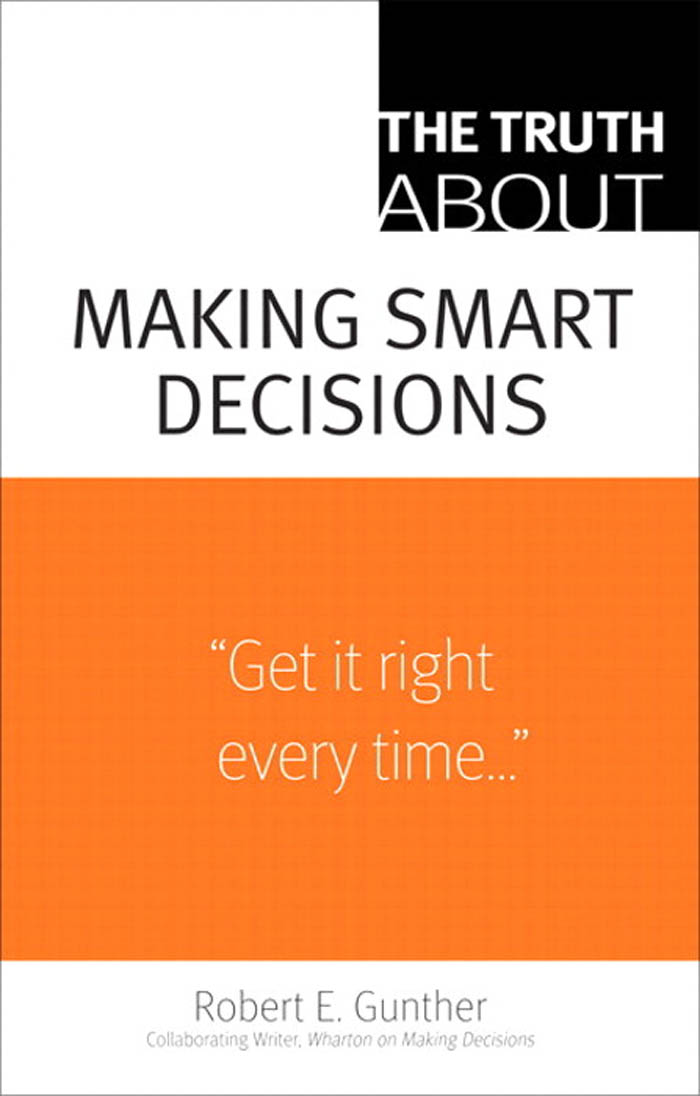 Download Ebook The Truth About Making Smart Decisions by Robert E. Gunther Pdf