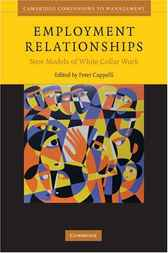Employment Relationships by Peter Cappelli