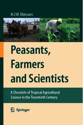 Peasants, Farmers and Scientists by H.J.W. Mutsaers