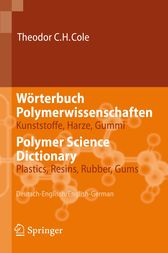 Wörterbuch Polymerwissenschaften/Polymer Science Dictionary by Theodor C.H. Cole