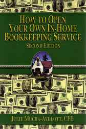 How to Open Your Own In-Home Bookkeeping Service by Julie Aydlott