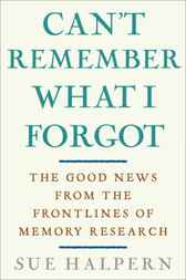 Can't Remember What I Forgot by Sue Halpern
