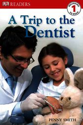 DK Readers L1: A Trip to the Dentist by Penny Smith
