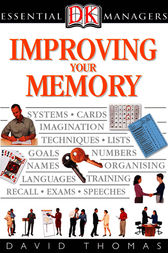 DK Essential Managers: Improving Your Memory by David Thomas