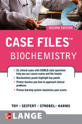 Case Files Biochemistry, Second Edition by Eugene C. Toy