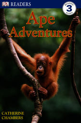 DK Readers: Ape Adventures by Catherine Chambers
