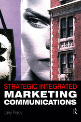 Strategic Integrated Marketing Communications by Larry Percy