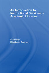 An Introduction to Instructional Services in Academic Libraries by Elizabeth Connor