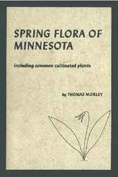 Spring Flora of Minnesota by Thomas Morley