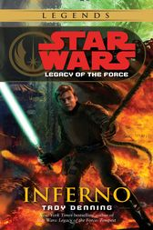 Inferno: Star Wars Legends (Legacy of the Force) by Troy Denning