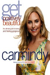 Get Positively Beautiful by Carmindy