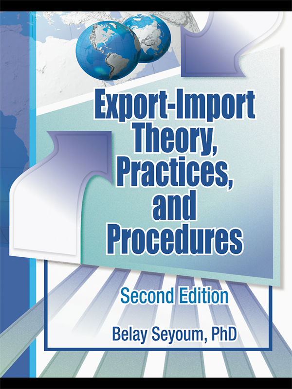 Download Ebook Export-Import Theory, Practices, and Procedures (2nd ed.) by Belay Seyoum Pdf