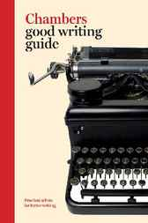 Chambers Good Writing Guide by Ian Brookes