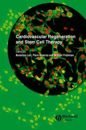Cardiovascular Regeneration and Stem Cell Therapy by Annarosa Leri
