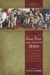 Come, Thou Long-Expected Jesus by Nancy Guthrie
