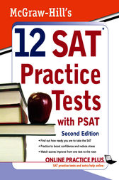 McGraw-Hill's 12 SAT Practice Tests with PSAT, 2ed by Christopher Black