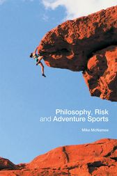 Philosophy, Risk and Adventure Sports by Mike J. McNamee