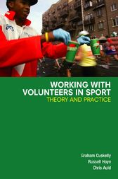 Working with Volunteers in Sport by Graham Cuskelly