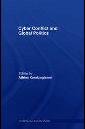 Cyber-Conflict and Global Politics by Athina Karatzogianni