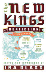 The New Kings of Nonfiction by Ira Glass