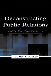 Deconstructing Public Relations by Thomas J. Mickey