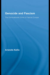Genocide and Fascism by Aristotle Kallis