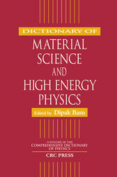 Dictionary of Material Science and High Energy Physics by Dipak K. Basu