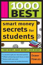 1000 Best Smart Money Secrets for Students by Debby Fowles