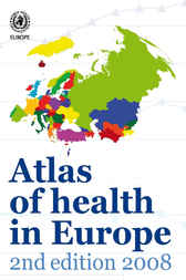 Atlas of Health in Europe by WHO Regional Office for Europe
