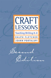 Craft Lessons Second Edition by Ralph Fletcher