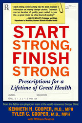 Start Strong, Finish Strong by Kenneth Cooper