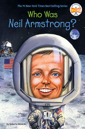 Who Was Neil Armstrong? by Roberta Edwards
