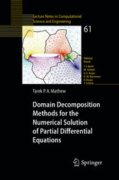 Domain Decomposition Methods for the Numerical Solution of Partial Differential Equations by Tarek Mathew