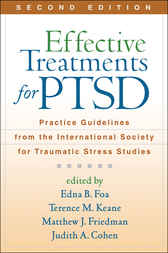 Effective Treatments for PTSD, Second Edition by Edna B. Foa