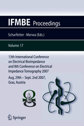 13th International Conference on Electrical Bioimpedance and 8th Conference on Electrical Impedance Tomography 2007 by Hermann Scharfetter