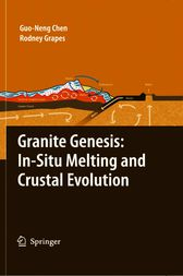 Granite Genesis: In-Situ Melting and Crustal Evolution by Guo-Neng Chen