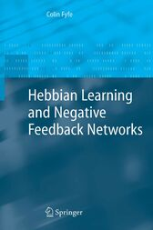 Hebbian Learning and Negative Feedback Networks by Colin Fyfe