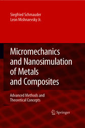 Micromechanics and Nanosimulation of Metals and Composites by Siegfried Schmauder