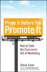 Prove It before You Promote It by Steve Cuno