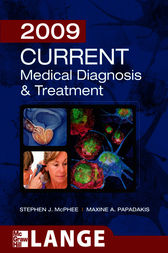 CURRENT Medical Diagnosis and Treatment 2009 by Stephen J. McPhee