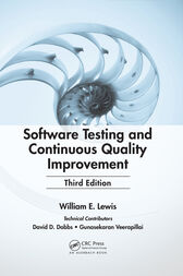 Software Testing and Continuous Quality Improvement, Third Edition by William E. Lewis