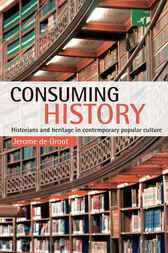 Consuming History by Jerome de Groot