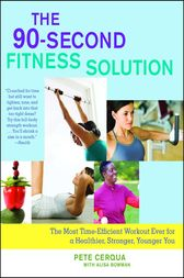 The 90-Second Fitness Solution by Pete Cerqua