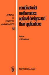 Combinatorial Mathematics, Optimal Designs, and Their Applications by J. Srivastava