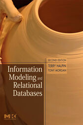 Information Modeling and Relational Databases by Terry Halpin