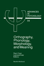Orthography, Phonology, Morphology and Meaning by R. Frost